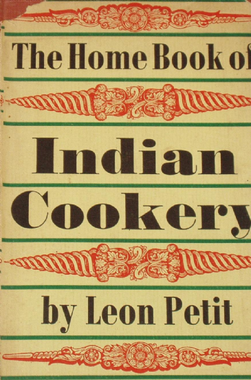 The Home Book of Indian Cookery, by Leon Petit